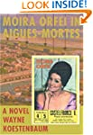 Moira Orfei in Aigues-Mortes: A Novel