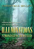 Illuminations: A Road Less Traveled - A Modern Day Seers Journal of the Human Experience
