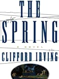 THE SPRING -- A Legal Thriller: Clifford Irvings Legal Novels, Book 3