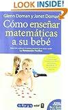 COMO ENSEÑAR MATEMÁTICAS A SU BEBÉ (Tu hijo y tú) (Spanish Edition)