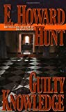 Guilty Knowledge (0312867603) by Hunt, E. Howard