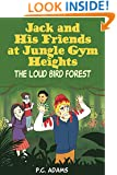 Children's Fun Story: The Loud Bird Forest (Jack and his friends at Jungle Gym Heights)