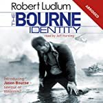 The Bourne Identity (       ABRIDGED) by Robert Ludlum Narrated by Jeff Harding