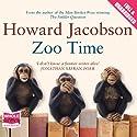 Zoo Time Hörbuch von Howard Jacobson Gesprochen von: Simon Schatzberger