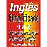 Inglês Simplificado 1 & 2 (A Maneira Mais Fácil de Aprender Inglês)