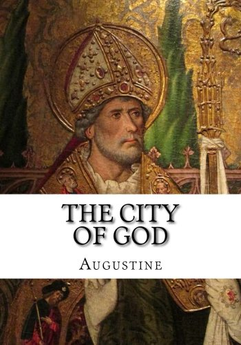 A comprehensive analysis of the city of god a book by augustine of hippo