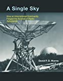 "David Munns, ""A Single Sky: How an International Community Forged the Science of Radio Astronomy"" (MIT Press, 2012)"