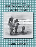 Holiday For Edith And The Bears (The Lonely Doll Series) (0615757227) by Wright, Dare