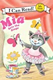 Mia Sets the Stage (My First I Can Read)