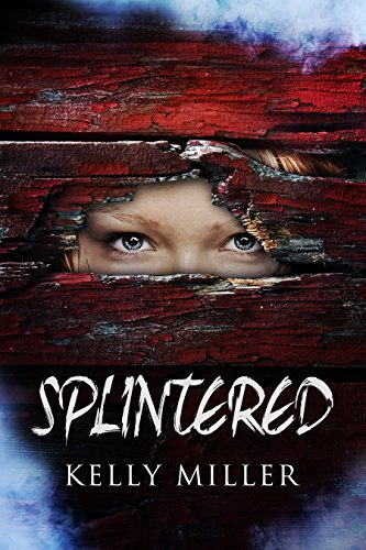 Splintered by Kelly Miller