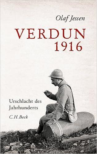 Verdun 1916: Urschlacht des Jahrhunderts