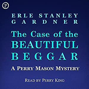 The Case of the Beautiful Beggar: A Perry Mason Mystery | [Erle Stanley Gardner]