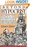 Beyond Hypocrisy: Decoding the News in an Age of Propaganda