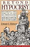 Beyond Hypocrisy: Decoding the News in an Age of Propaganda (0896084353) by Herman, Edward S.