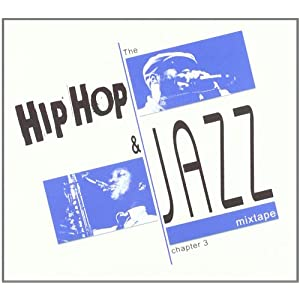 "Afficher ""hip hop and jazz mixtape chapter 3 (The)"""