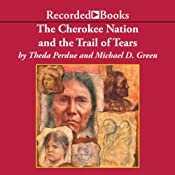 The Cherokee Nation and the Trail of Tears | [Theda Perdue, Michael Green]