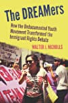 The DREAMers: How the Undocumented Yo...
