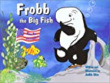 Frobb the Big Fish