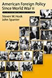 American Foreign Policy Since World War II (1568023170) by Steven W. Hook