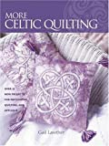 img - for More Celtic Quilting: Over 25 New Projects for Patchwork Quilting, and Applique book / textbook / text book