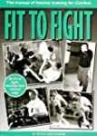 Fit to Fight: Manual of Intense Train...