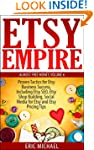 Etsy Empire: Proven Tactics for Your...