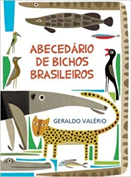 Abecedário de Bichos Brasileiros (Em Portuguese do Brasil): Geraldo