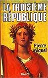 La Troisième République par Miquel