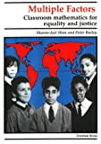 Multiple Factors: Classroom Mathematics for Equality and Justice (0948080302) by Shan, Sharan-Jeet