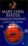 The Christmas That Changed Everything (36 Hours) (0373484127) by Baxter, Mary Lynn