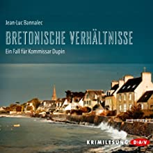 Bretonische Verhältnisse (Kommissar Dupin 1) Hörbuch von Jean-Luc Bannalec Gesprochen von: Gerd Wameling