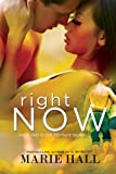 Right Now (Moments Series, New Adult Romance: Book 2 Marie Hall)
