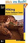 Hiking Ruins Seldom Seen: A Guide to...