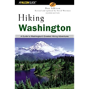 Hiking Washington, 2nd: A Guide to Washington's Greatest Hiking Adventures Ron Adkison and David Wortman
