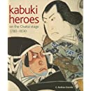 Kabuki Heroes on the Osaka Stage, 1780-1830