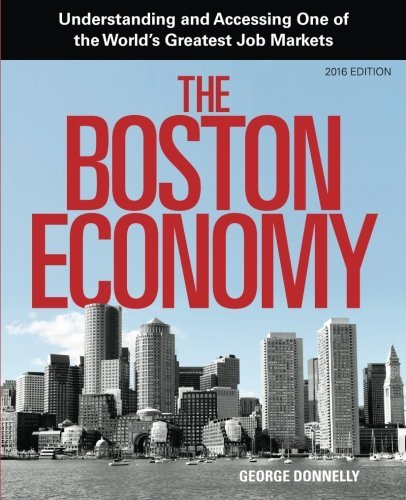 the-boston-economy-understanding-and-accessing-one-of-the-worlds-greatest-job-markets-by-george-donn