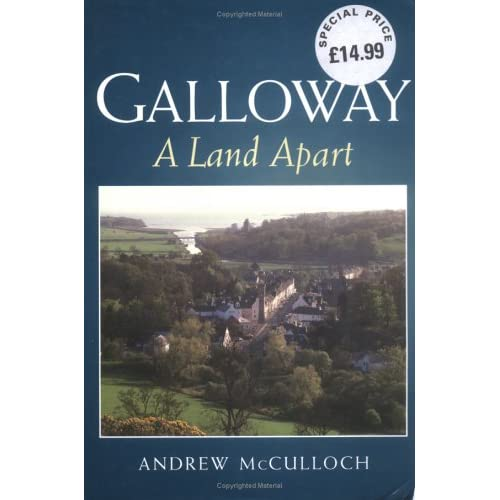 Galloway - A Land Apart by Andrew McCulloch
