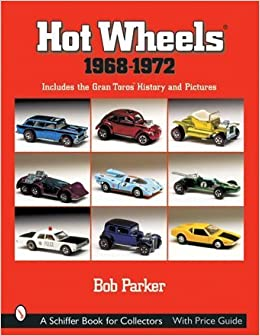 Hot Wheels 1968-1972: Includes the Gran Toros History and Pictures (A
