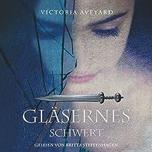 Gläsernes Schwert (Die Farben des Blutes 2) Hörbuch von Victoria Aveyard Gesprochen von: Britta Steffenhagen