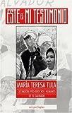 img - for Este es m? testimonio, Mar?a Teresa Tula: luchadora pro-derechos humanos de el Salvador by Maria Teresa Tula (1999-07-01) book / textbook / text book