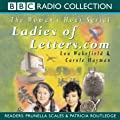 Ladies of Letters.com: Series 4 (BBC Radio Collection)