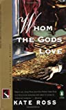 Whom the Gods Love (014024767X) by Kate Ross