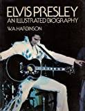Elvis Presley: An Illustrated Biography (0718114310) by Harbinson, W A