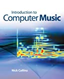 Nick Collins Introduction to Computer Music