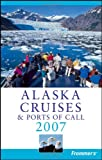 Frommer's Alaska Cruises & Ports of Call 2007 (Frommer's Cruises) (0470008725) by Brown, Jerry
