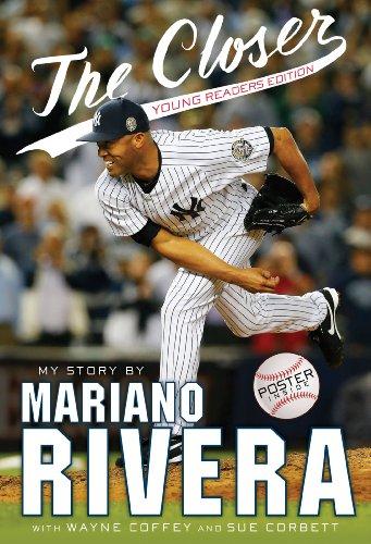 Wayne Coffey, Sue Corbett Mariano Rivera - The Closer: Young Readers Edition