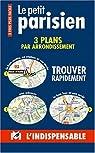 Atlas routiers : Le petit parisien par L'Indispensable