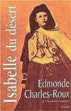 """echange, troc Edmonde Charles Roux - Isabelle du désert, suivi de """"Un Désir d'Orient"""""""