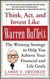 Think, Act, and Invest like Warren Buffe...