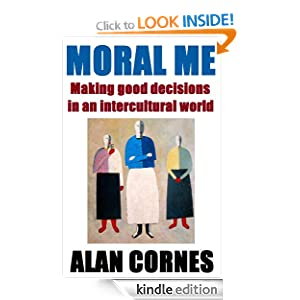 Moral Me: Making good decisions in an intercultural world (Empathy, prejudice and practical ethics in an age of neuroscience)